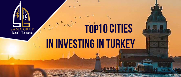 Top 10 cities to invest in Turkey